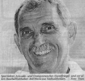 Sportlehrer, Avocado- und Orangenrancher, Eiweißriegel - und vor allem Baseballliebhaber: Bill Waite aus Südkalifornien. Foto: Thies