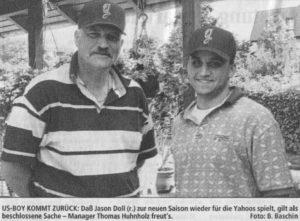 US-BOY KOMMT ZURÜCK: Daß Jason Doll (r.) zur neuen Saison wieder für die Yahoos spielt, gilt als beschlossene Sache - Manager Thomas Huhnholz freut's. Foto: B. Baschin