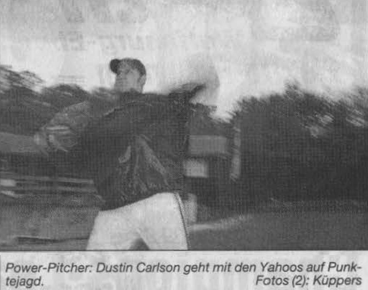 Power-Pitcher: Dustin Carlson geht mit den Yahoos auf Punktejagd. Foto: Küppers